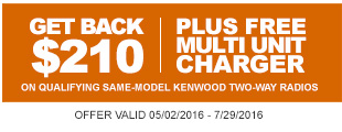 Buy 6 qualifying same-model Kenwood radios and get up to $210 back plus a free multi unit charger