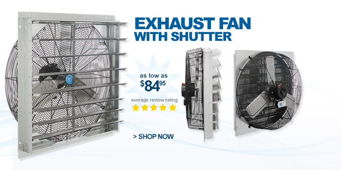 Exhaust Fan With Shutter - as low as $84.95