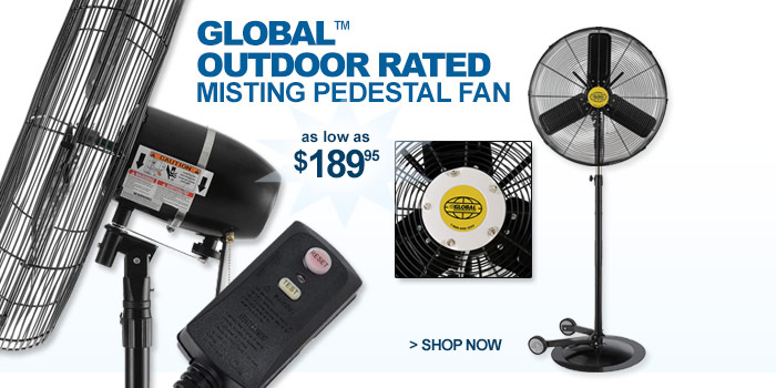 Global™ Outdoor Rated Misting Pedestal Fans - as low as $189.95
