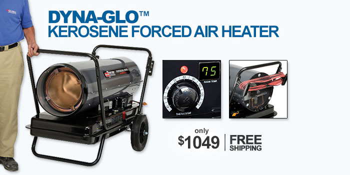 Dyna-Glo™ Kerosene Forced Air Heaters - only $1049