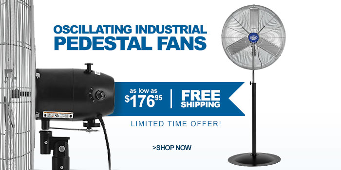 Oscillating Industrial Pedestal Fans - as low as $176.95