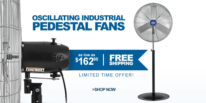 Oscillating Industrial Pedestal Fans - as low as $162.95