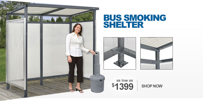 Bus smoking shelter - as low as $1399
