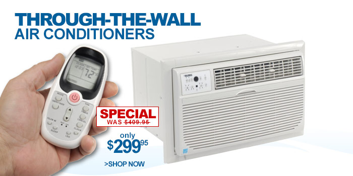 Through-the-wall Air Conditioners - only $299.95